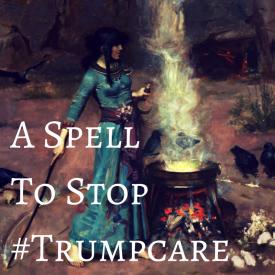A SpellTo Stop Trumpcare